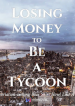 losing-money-to-be-a-tycoon