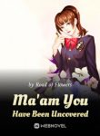 maam-you-have-been-uncovered