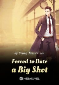 forced-to-date-a-big-shot