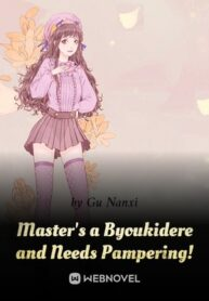 masters-a-byoukidere-and-needs-pampering
