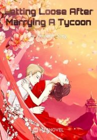 Letting-Loose-After-Marrying-A-Tycoon-193×278